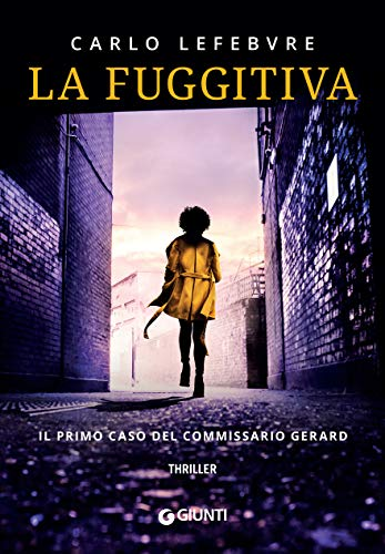 """Viaggiare con la mente: ecco """"La Fuggitiva"""", il romanzo d'esordio di Lefebvre"""